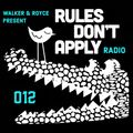 Rules Don't Apply Radio 012 (feat. Justin Martin)