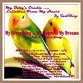 "BABY'S CRADLE ...LULLABIES FROM MY HEART by SweetChirp –  "" My Everything … My Hopes ... My Dreams …"