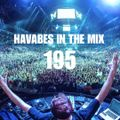 Havabes In The Mix - Episode 195