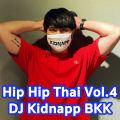 Hip Hop Thai Mix / DJ Kidnapp BKK Vol.4 [Youngohm ,Fiixd ,1mill ,Lazyroxy ,Urboytj ,Diamond mqt]