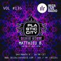 Plastic City Radio show Vol. #135 by Matthieu B.