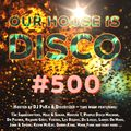 THE BIG ANNIVERSARY: Our House is Disco #500 from 2021-07-23