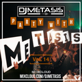 #PartyWithMetasis Vol. 14 (R&B, Hip Hop, Afroswing, Dancehall)   Twitter @DJMETASIS