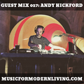Guest Mix 027: Andy Hickford