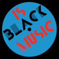 Is Black Music - 18 May 2021