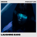 Groove Podcast 296 - Laughing Ears