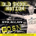 (#255) STU ALLAN ~ OLD SKOOL NATION - 30/6/17 - OSN RADIO