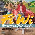 FI WI DANCEHALL MIX 2020 BY DJ GREEN B (EXPLICIT)