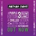 SLOW JAMZ PART 3 #PURPLEedition3 | TWITTER @NATHANDAWE (Audio has been edited due to Copyright)