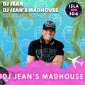 DJ JEAN - DJ JEAN'S MADHOUSE (ISLA 106 IBIZA) 20-02-2021