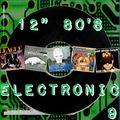 "12"" 80's : 9 - ELECTRONIC"