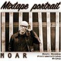MOAR : Mixtape Portrait