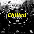 Chilled Vibes.006 // Chilled R&B, Hip Hop & Slowjamz // Instagram: @djblighty