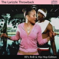 The Larizzle Throwback - 00's RnB & Hip hop Edition [Full Mix]