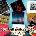 Cowbell Podcast 010 Dec 5th