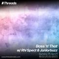 Bass 'n' That w/ Rhi Spect & Juniorbuzz - 25-Apr-21