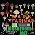Mark Farina - Mushroom Jazz 22 remastered A