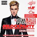 Mista Bibs - #BlockParty Episode 61 (Current R&B, Hip Hop & Dancehall) Twitter @MistaBibs