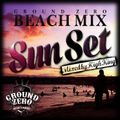 GROUND ZERO BEACH MIX~SUN SET~
