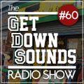 Get Down Sounds Radio Show #60 [The Last Skeptik, Ivan Ave, OthaSoul, Jago, Beatspoke...]