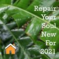 Repair Your Soul - New For 2021