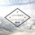 guttaKICK - Slow Feelings Mix