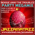 Party megamix BOOGIE AWAY THE TROUBLES: Dan Hartman, Sugar Hill Gang, Blondie, Chic, Bee Gees, ABBA