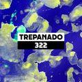 Dekmantel Podcast 322 - Trepanado