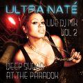 ULTRA NATÉ Live from Deep Sugar at The Paradox PT2 (Feb 4th 2017)