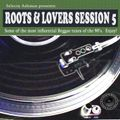 Roots & Lovers Session Vol.5
