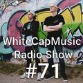 WhiteCapMusic Radio Show - 071