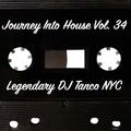 Legendary DJ Tanco NYC - Journey Into House Vol. 34