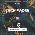 Tech Fader Guest Mix By CDM - #006