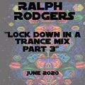 Ralph Rodgers Locked Down in a Trance Mix Part 3 - June 2020