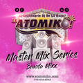 ATOMIKO MASTER MIX SERIES - BANDA MIXX