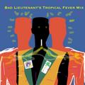 Bad Lieutenant's Tropical Fever Mix