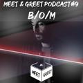 B/O/M - Meet & Greet Podcast #9