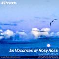En Vacances w/ Rosy Ross - 28-Mar-21