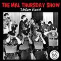 The Mal Thursday Show: Listen Hear!
