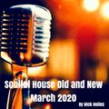 Soulful House Old & New March 2020. Vol 16