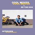 Ed The Dog Interview w/ Nick Stewart