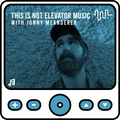 This is NOT Elevator Music - Episode 1 // June 5th
