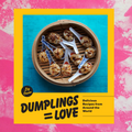 Dumplings Equal Love Launch Party October 13