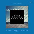 Deep Travel [Session# 050 Guest Mix Tim Gray (DE)]