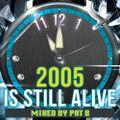 Pat B-2005 is still alive...