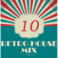 Dance to the House vol.10 - Retro House Mix