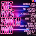THE 80'S SYNTH MIX 2021 *SELECT EARLY ACCESS*