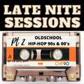 PT2... LATE NITE SESSION OLD SCHOOL HIP-HOP 90'S EARLY 2000'S