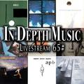 In Depth Music Livestream 65# (10-08-2021)