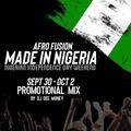 MADE IN NIGERIA PROMO MIX (CHICAGO SEPT30 - OCT 2)